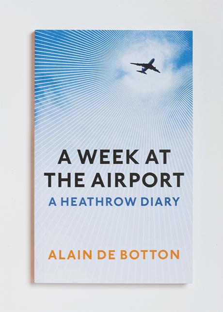 A Week At The Airport Alain De Botton